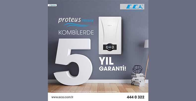 E.C.A. Proteus Premix Kombilerde 5 Yıl Garanti Kampanyası!